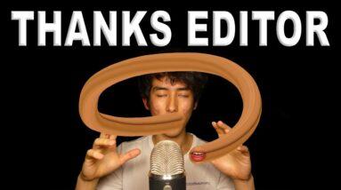 ASMR, but my editor r̶u̶i̶n̶s̶ upgrades the mouth sounds